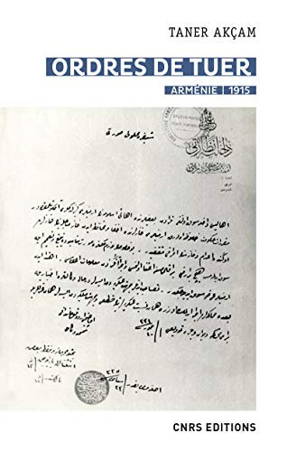 Ordres de tuer. Arménie 1915