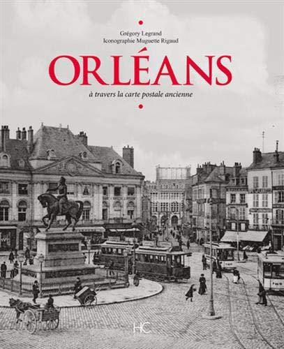 Orléans à travers la carte postale ancienne