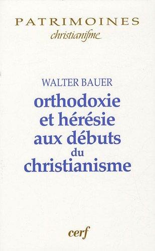Orthodoxie et hérésie aux débuts du christianisme