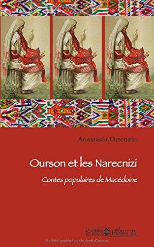Ourson et les Narecnizi: Contes populaires de Macédoine
