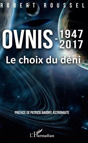 Ovnis: 1947-2017 Le choix du déni