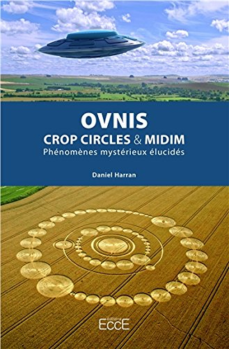 Ovnis - Crop circles & Midim - Phénomènes mystérieux élucidés