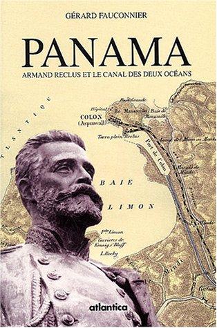 Panama : Armand Reclus et le canal des deux océans