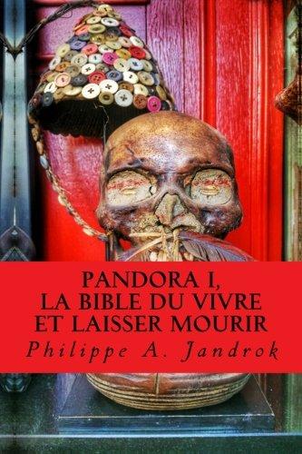 Pandora, la bible du vivre et laisser mourir: (Vaccins, Gardasil, Autisme, Sécurité sociale, Cancer, Chimiothérapie…