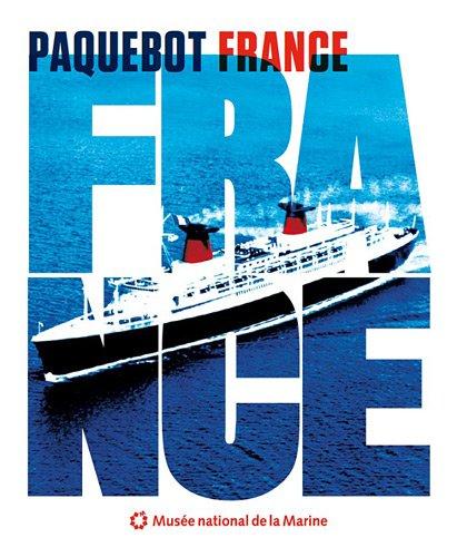 PAQUEBOT FRANCE: Catalogue de l'expo Musée de la Marine