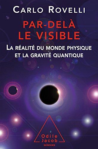 Par-delà le visible: La réalité du monde physique et la gravité quantique (OJ.SCIENCES)