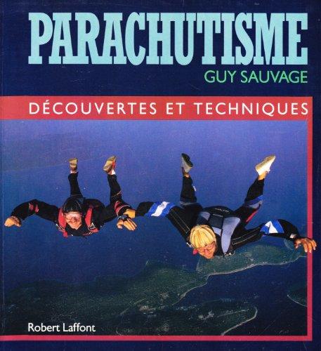 Parachutisme : Découvertes et techniques