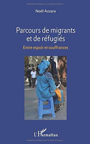 Parcours de migrants et de réfugiés: Entre espoir et souffrances