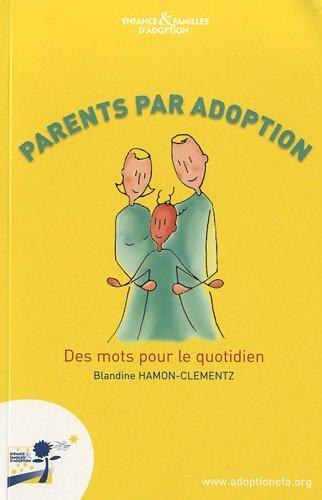 Parents par adoption : Des mots pour le quotidien