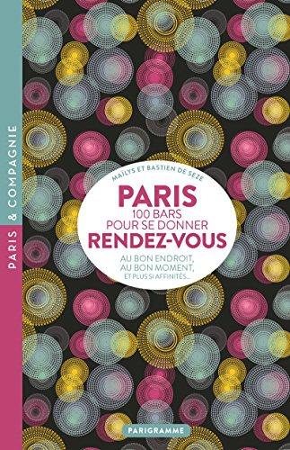 Paris 100 bars pour se donner rendez-vous