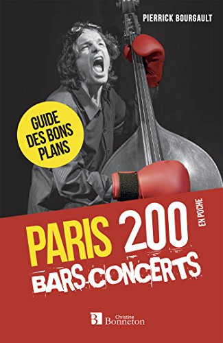 Paris, 200 bars-concerts : Guide des bons plans