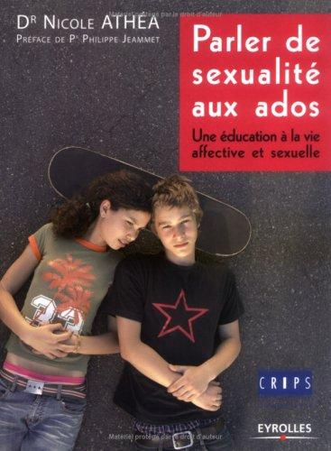 Parler de sexualité aux ados: Une éducation à la vie affective et sexuelle