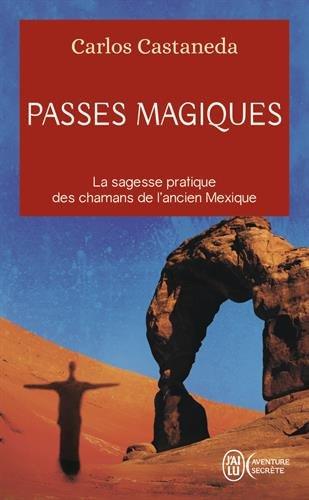 Passes magiques: Les pratiques traditionnelles des chamans de l'ancien Mexique