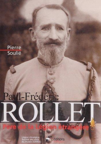 Paul-Frédéric Rollet : Père de la Légion étrangère