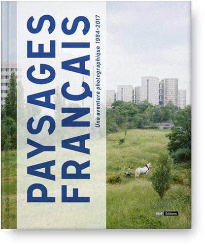 Paysages Français - Une aventure photographie 1984-2017