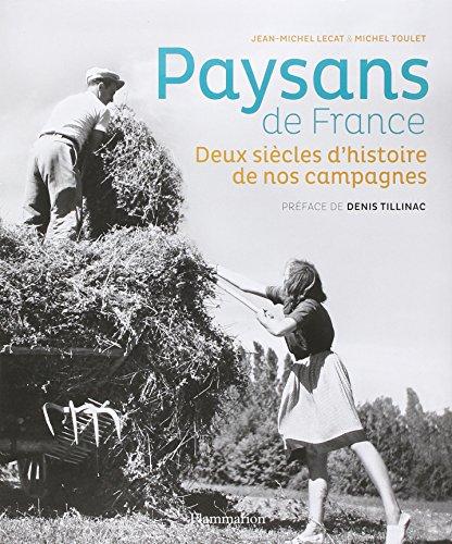 PAYSANS DE FRANCE: 1770-1970 DEUX SIÈCLES D'HISTOIRE DE NOS CAMPAGNES