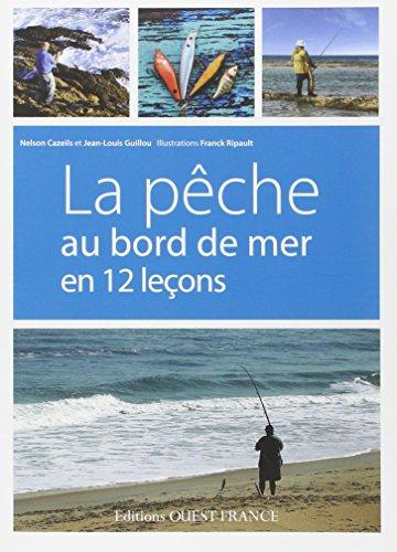 Pêche au bord de mer en 12 lecons