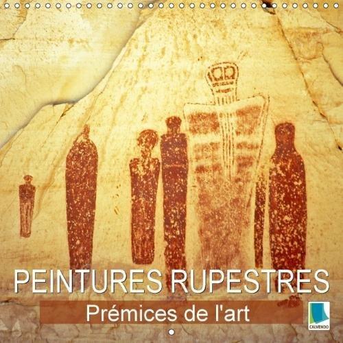 Peintures Rupestres : Premices De L'art 2018: Art Prehistorique Et Petroglyphes