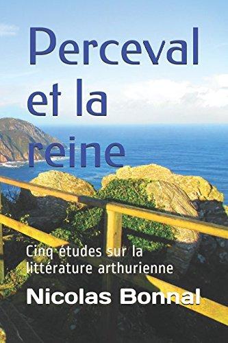 Perceval et la reine: Cinq études sur la littérature arthurienne