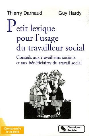 Petit lexique pour l'usage du travailleur social : Conseils aux travailleurs sociaux et aux bénéficiaires du travail…