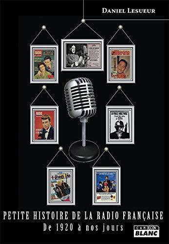 Petite histoire de la radio française De 1920 à nos jours
