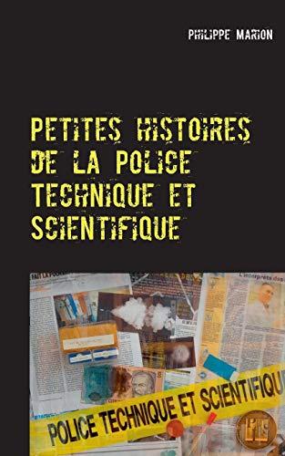 Petites histoires de la police technique et scientifique