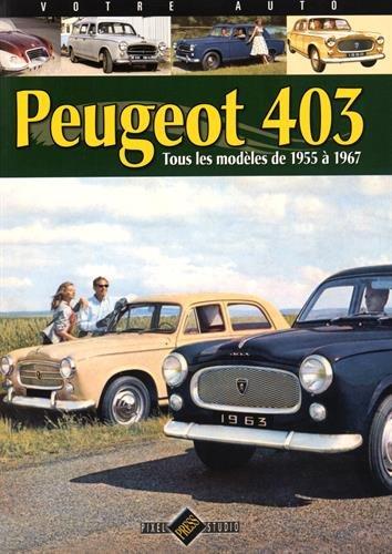 Peugeot 403 : Tous les modèles de 1955 à 1967