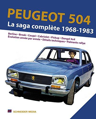Peugeot 504, la saga complète 1968-1983