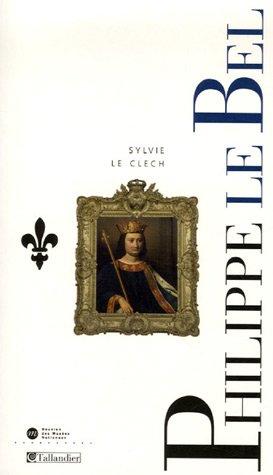 Philippe IV le Bel: Et les derniers Capétiens