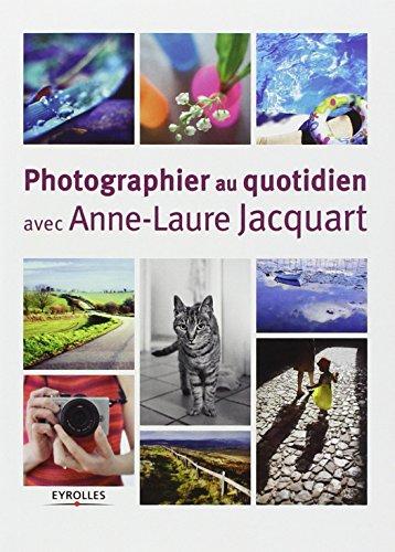 Photographier au quotidien avec Anne-Laure Jacquart