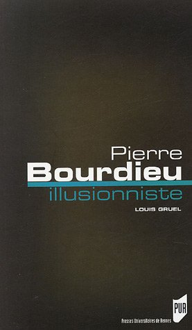 Pierre Bourdieu, l'illusionniste