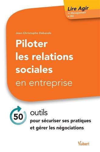 Piloter les relations sociales en entreprise