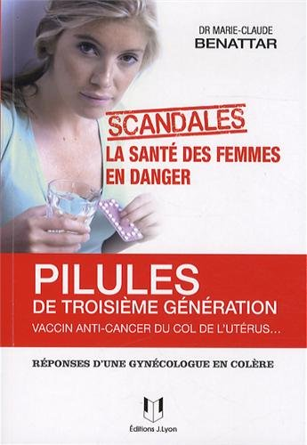 Pilules de troisième génération, vaccin anti-cancer du col de l'utérus - LA SANTE DES FEMMES EN DANG