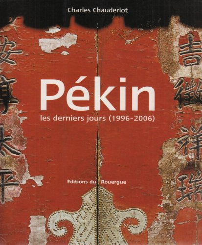 Pékin : Les derniers jours (1996-2006)