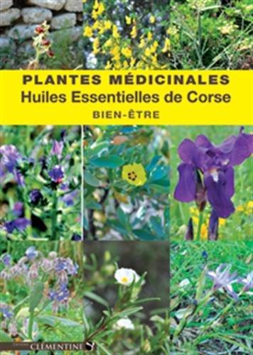 Plantes médicinales et huiles essentielles de Corse : Pour votre bien-être
