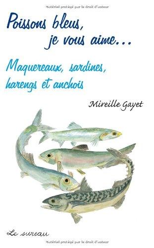 Poissons bleus, je vous aime... Maquereaux, sardines, harengs, anchois