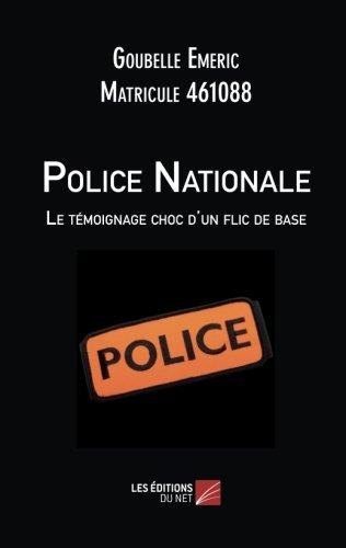Police Nationale : Le témoignage choc d'un flic de base