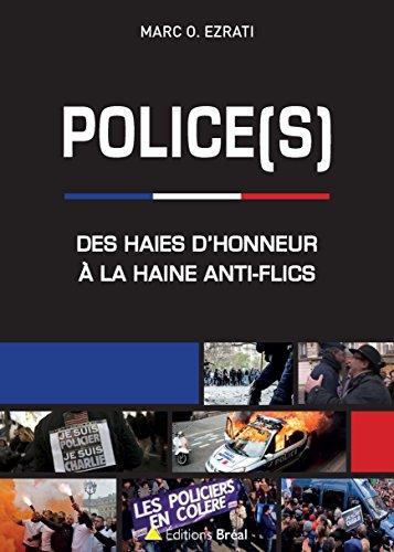 Police(s) : Des haies d'honneur à la haine anti-flics