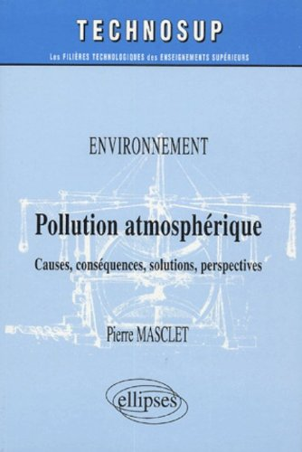 Pollution Atmosphérique : Causes, Conséquences, Solutions, Perspectives