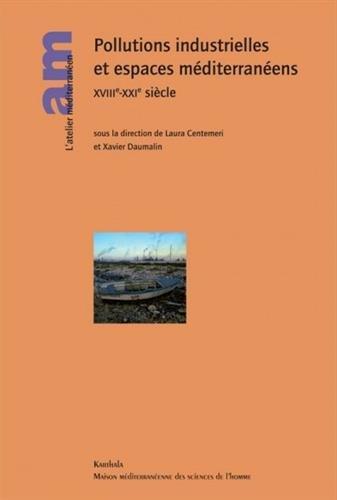 Pollutions industrielles et espaces méditerranéens xviii e -xxi e siècle