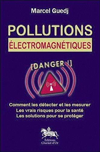 Pollutions électromagnétiques : danger !