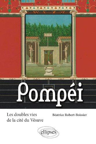 Pompei : Les doubles vie de la cité du Vésuve