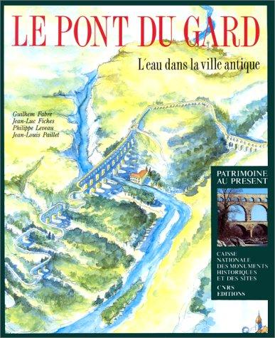 Pont du Gard : L'eau dans la ville antique