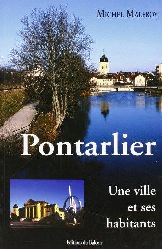 Pontarlier, une Ville et Ses Habitants