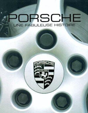 Porsche : Une fabuleuse histoire