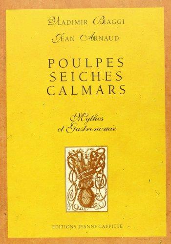 Poulpes, seiches, calmars: Mythes et gastronomie