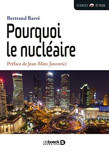 Pourquoi le nucléaire (Sciences et plus)