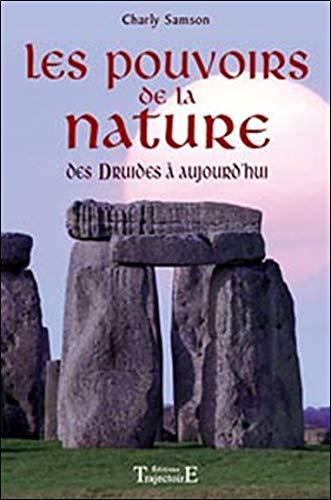 Pouvoirs de la nature - Des druides à aujourd'hui