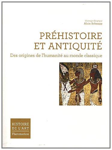 Préhistoire et Antiquité : Des origines de l'humanité au monde classique