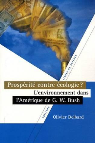 Prospérité contre écologie ? : L'environnement dans l'Amérique de Georges W. Bush